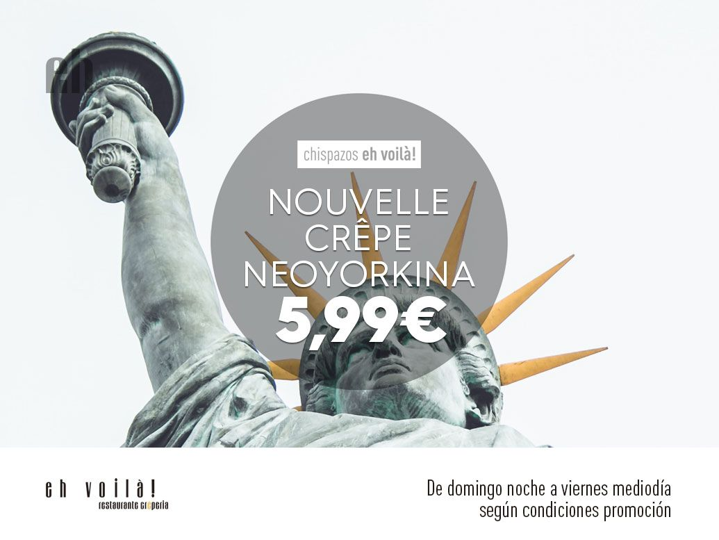 Promoción Nouvelle Crêpe Neoyorkina #ComerenValladolid restaurante Eh Voilà! Valladolid