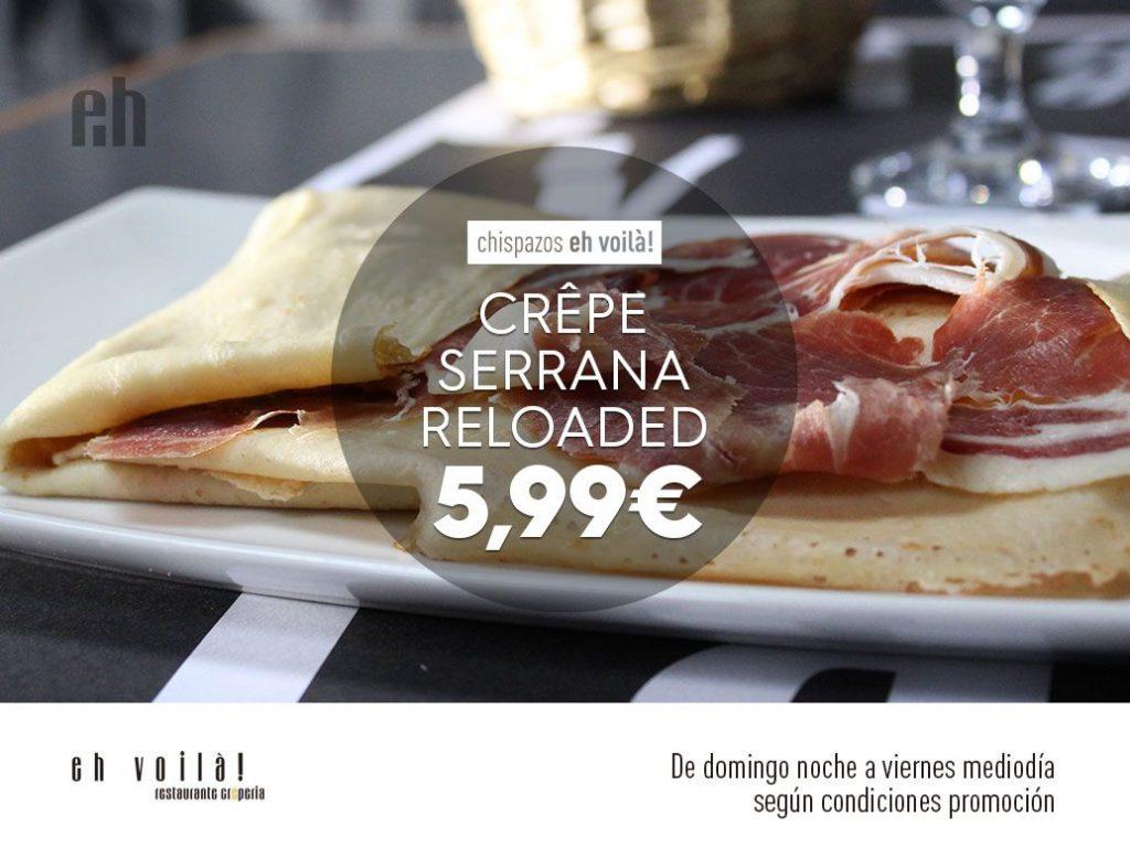 Promoción Crêpe Serrana Reloaded marzo 2018 en restaurante Eh Voilà! de Valladolid